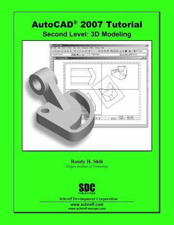 AutoCAD 2007 Tutorial: 3D Modeling - SDC Publications