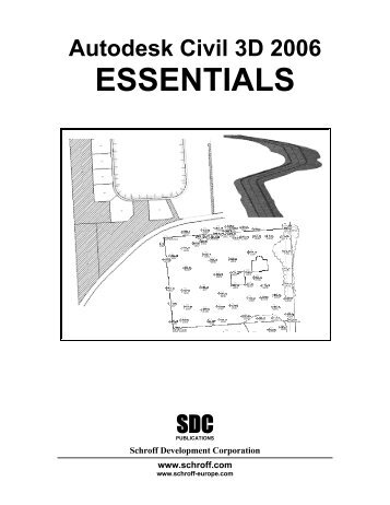 Autodesk Civil 3D 2006 Essentials - SDC Publications