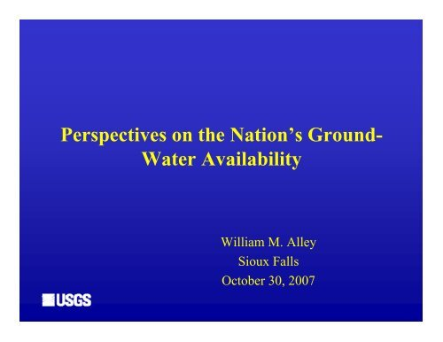 Perspectives on the Nation's Ground- Water Availability