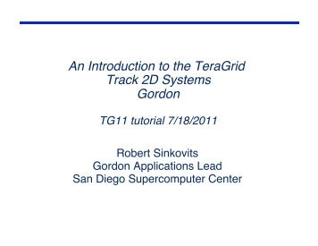 TG11 Track2D Gordon Tutorial - San Diego Supercomputer Center
