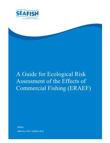 A Guide for Ecological Risk Assessment of the Effects of ... - Seafish