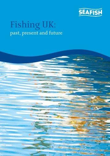 Fishing UK: past, present and future - Seafish