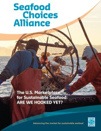Are We Hooked Yet? - Seafood Choices Alliance