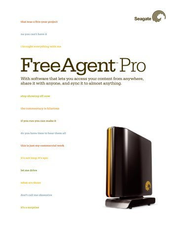 With software that lets you access your content from ... - Seagate