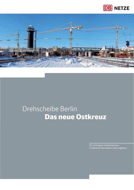 Drehscheibe Berlin Das neue Ostkreuz - Deutsche Bahn  AG
