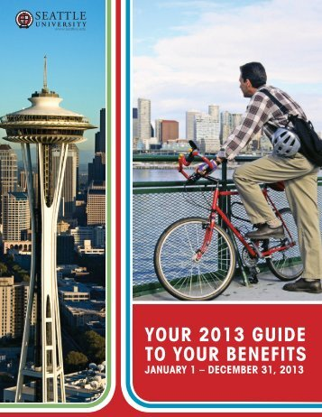 your 2013 guide to your benefits january 1 - Seattle University