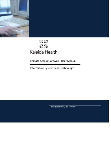 Remote Access Gateway - User Manual Information ... - Kaleida Health