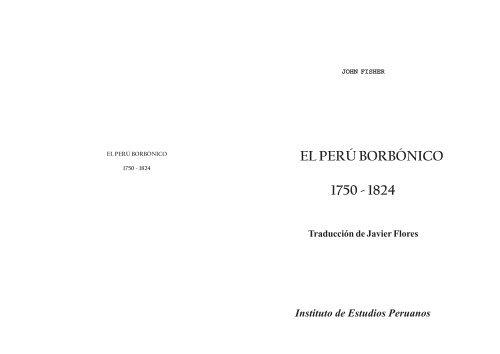 El Perú Borbónico 1750 1824 Latin American Network