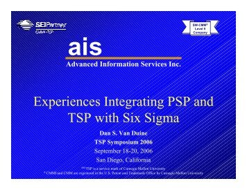 Experiences Integrating PSP and TSP with Six Sigma - Software ...