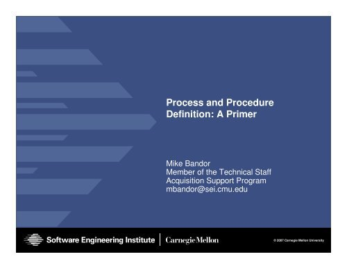 Process and Procedure Definition: A Primer - Software Engineering ...