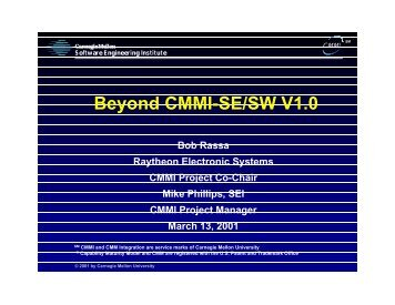 Beyond CMMI-SE/SW V1.0 - Software Engineering Institute ...