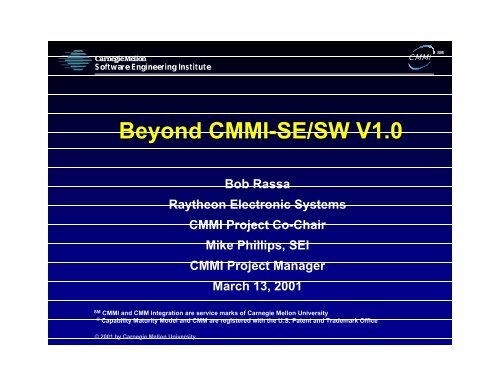 Beyond CMMI-SE/SW V1.0 - Software Engineering Institute ...