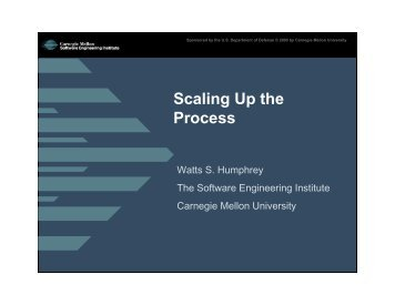 Scaling Up the Process - Software Engineering Institute - Carnegie ...
