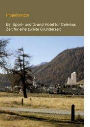 Projektskizze Ein Sport- und Grand Hotel für Celerina ... - Seilbahn.net