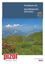Pizolbahnen AG Geschäftsbericht 2011/2012 - Seilbahn.net