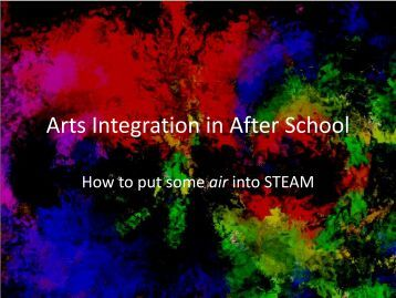 Arts Integration in After School: How to Put Some Air Into STEAM