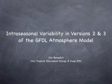 Intraseasonal Variability in Versions 2 & 3 of the GFDL Atmosphere ...