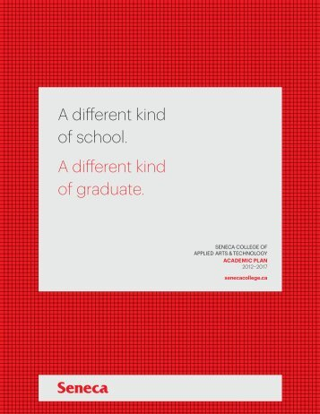 A different kind of school. A different kind of ... - Seneca College