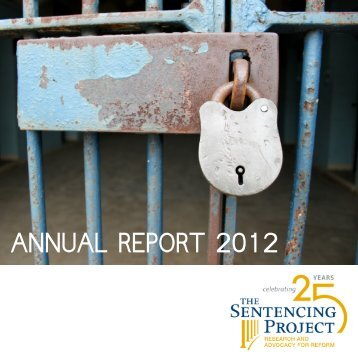 ANNUAL REPORT 2012 - The Sentencing Project