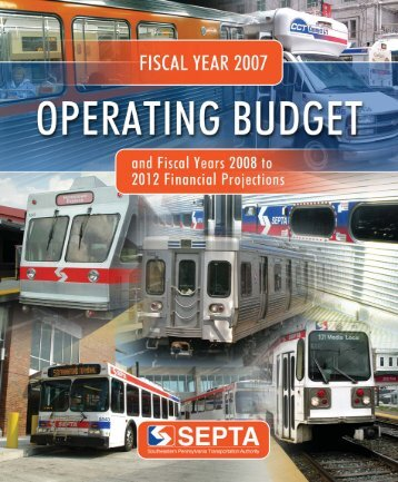 FY 2007 Operating Budget and FY 2008-2012 Financial ... - Septa
