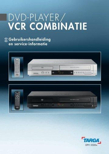DVD-PLAYER/ VCR COMBINATIE - Targa Service Portal