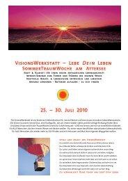 VisionsWerkstatt – Lebe Dein Leben 25. – 30. Juli 2010 - Servus.at