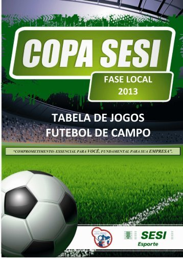 TABELA DE JOGOS - FUTBOL DE CAMPO ... - SESI - Esporte