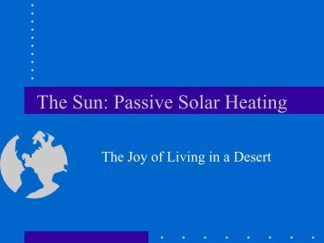 The Sun: Passive Solar Heating