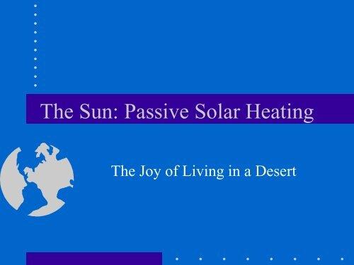 The Sun: Passive Solar Heating