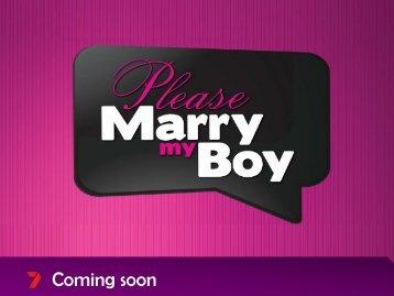 Please Marry My Boy Press Kit 2013 - Seven West Media