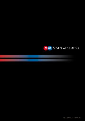 2011 AnnuAl RepoRt - Seven West Media