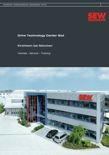Drive Technology Center Süd Kirchheim bei ... - SEW Eurodrive