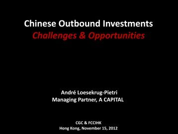 Chinese Outbound Investments Challenges & Opportunities