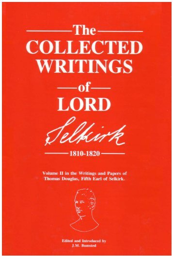 The Collected Writings of Lord Selkirk 1810-1820 - Manitoba ...