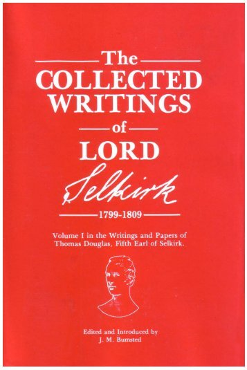 The Collected Writings of Lord Selkirk 1799-1809 - Manitoba ...