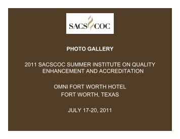 PHOTO GALLERY 2011 SACSCOC SUMMER INSTITUTE ON ...