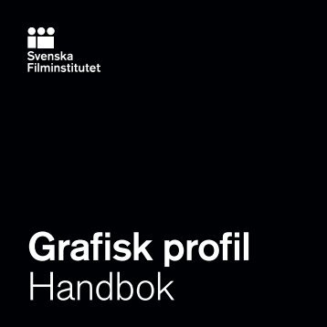 Grafisk profil Handbok - Swedish Film Institute