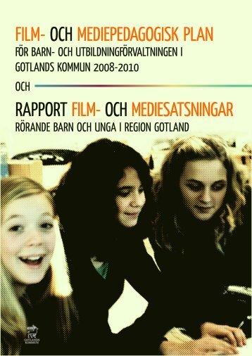 FILM- OCH MEDIEPEDAGOGISK PLAN RAPPORT FILM- OCH ...