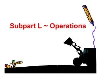 S b t L O ti Subpart L ~ Operations