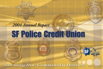 2004 Annual Report - SF Police Credit Union