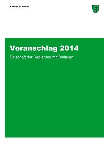 Voranschlag 2014 - Botschaft mit Beilagen (3376 ... - Kanton St. Gallen