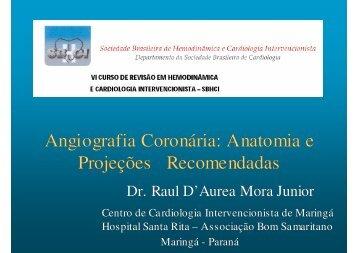 Angiografia coronária: anatomia e projeções recomendadas - Raul ...