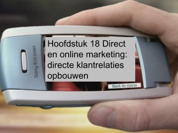 Hoofdstuk 18 Direct en online marketing: directe ... - Pearson