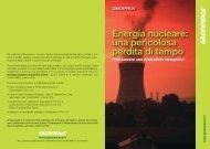 Energia nucleare: una pericolosa perdita di tempo