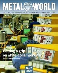 Metal World 2 2004 (pdf) - International Metalworkers' Federation