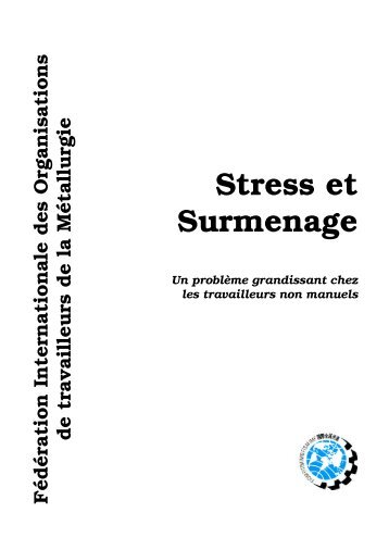 Stress et Surmenage - International Metalworkers' Federation