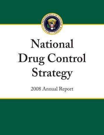 2008 National Drug Control Policy - the White House