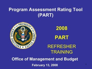 PART Refresher Training - The White House