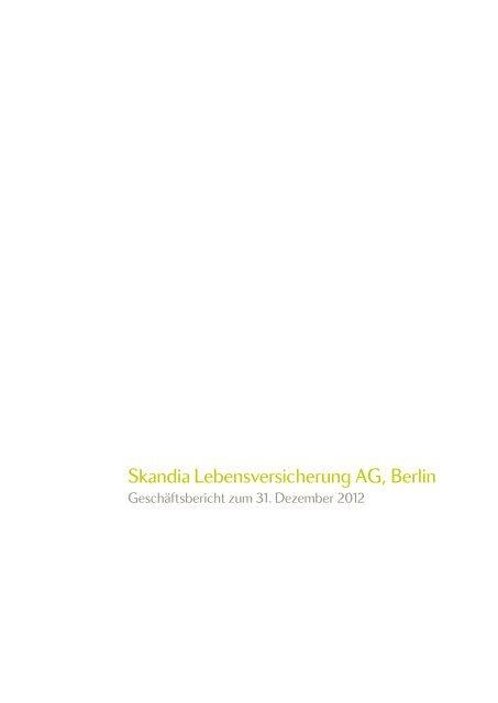 Skandia Geschäftsbericht 2012 - Skandia Lebensversicherung AG