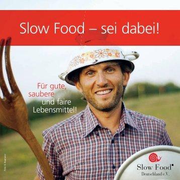 Slow Food – sei dabei! - Slow Food Deutschland eV